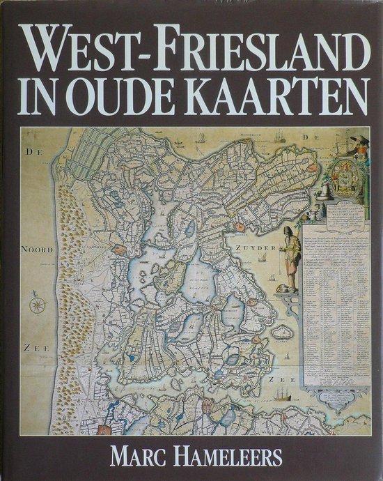 West-Friesland in oude kaarten - HAMELEERS |