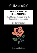 Boek cover SUMMARY - The Accidental Billionaires: Sex, Money, Betrayal and the Founding of Facebook by Ben Mezrich van Shortcut Edition