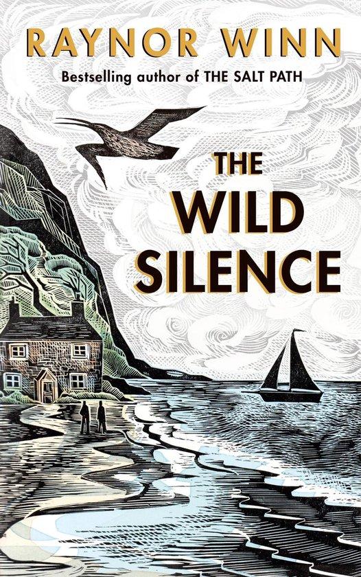 Boek cover The Wild Silence van Raynor Winn (Hardcover)