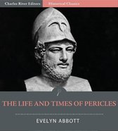 The Life and Times of Pericles and the Golden Age of Greece