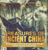 Treasures of Ancient China Chinese Discoveries and the World Social Studies 6th Grade Children's Geography & Cultures Books