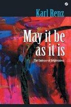 May it be as it is