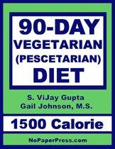 90-Day Vegetarian Diet - 1500 Calorie