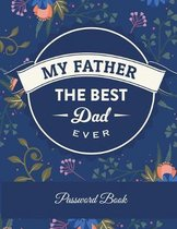 My Father the Best Dad Ever: Password Book