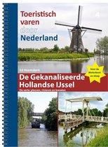 Toeristisch varen door Nederland deel 4. De gekanaliseerde Hollandse IJssel