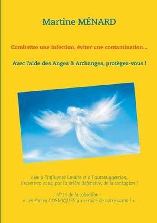 Combattre une infection, eviter une contamination...