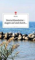 Deutschlandreise - Augen auf und durch... Life is a Story - story.one