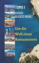 Um die Welt eines Romanautors - BAND I