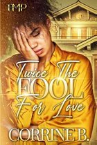 Twice The Fool For Love