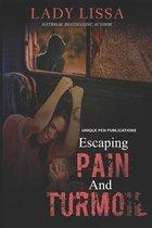Escaping Pain & Turmoil