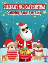 Celebrate Magical Christmas Coloring Book For Kids