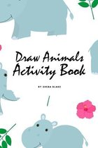 How to Draw Cute Animals Activity Book for Children (6x9 Coloring Book / Activity Book)
