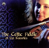 The Celtic Fiddle Of Liz Knowles