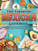 The Flavorful Mexican Cookbook