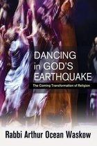 Dancing in God's Earthquake