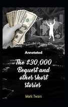 The $30,000 Bequest and other short stories Annotated