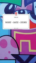 WORT - SATZ - STORY. Life is a Story - story.one