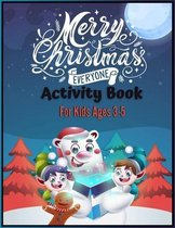 Merry Christmas Everyone Activity Book For Kids Ages 3-5