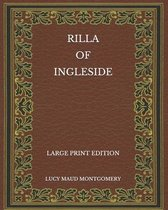 Rilla of Ingleside - Large Print Edition