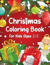 Christmas Coloring Book For Kids Ages 2-5