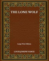 The Lone Wolf - Large Print Edition