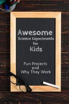 Awesome Science Experiments for Kids: Fun Projects and Why They Work