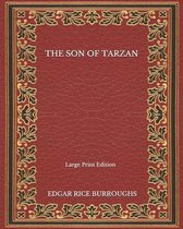 The Son Of Tarzan - Large Print Edition