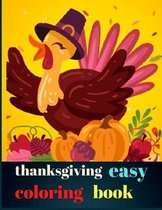 Thanksgiving easy coloring book: Super Fun and Easy Thanksgiving Coloring Pages for Kids, Toddlers, and Preschoolers