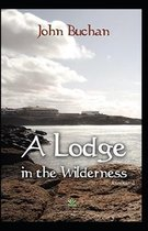 A Lodge in the Wilderness [Annotated]