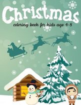 Christmas Coloring Books for Kids Age 4-8: Perfect Christmas Gift for Your 4 Year Old and Up with