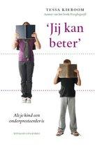 Boek cover Jij kan beter van Tessa Kieboom