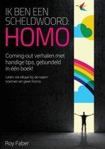 Boek cover Ik ben een scheldwoord homo van Roy Faber
