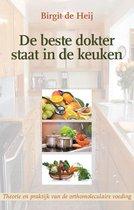 Boek cover De beste dokter staat in de keuken van Birgit de Heij (Paperback)