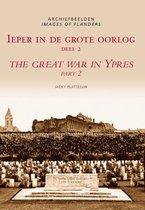 Archiefbeelden  -   Ieper in de Grote Oorlog = The Great War in Ypres