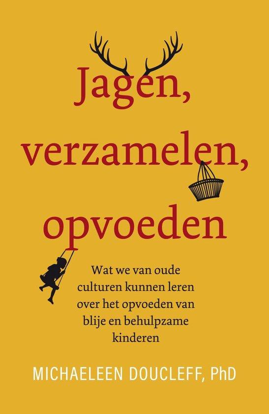 Boek cover Jagen, verzamelen, opvoeden van Michaeleen Doucleff (Paperback)