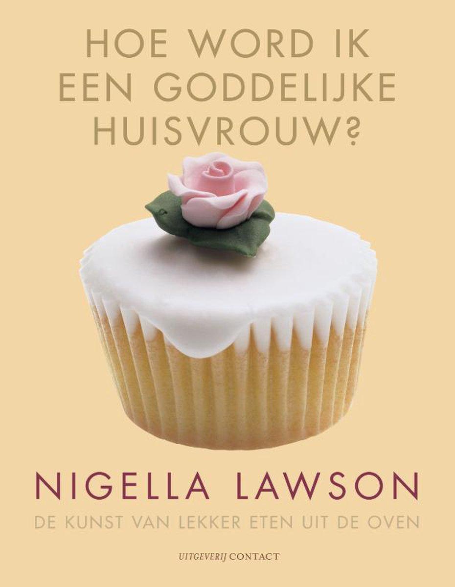 Hoe word ik een goddelijke huisvrouw - Nigella Lawson