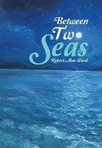 Between Two Seas