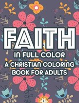 Faith In Full Color A Christian Coloring Book For Adults