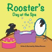 Rooster's Day at the Spa