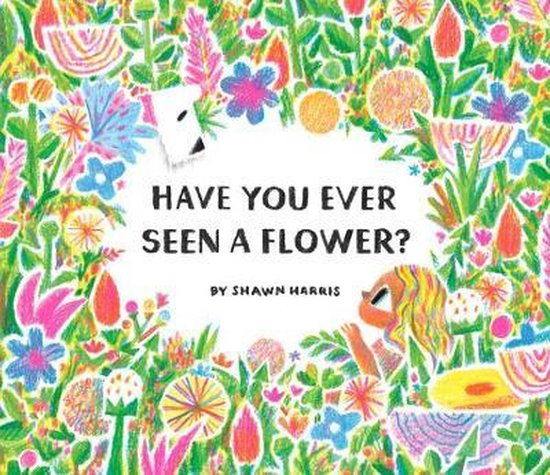 Have You Ever Seen a Flower?