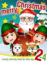 Merry Christmas! - Lovely coloring book for kids ages 2-4
