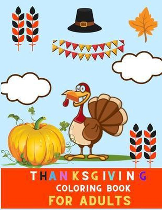 Thanksgiving coloring book for adults: A Collection of Fun and relaxations Thanksgiving Coloring Pages for adults