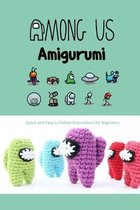 Among Us Amigurumi: Quick and Easy to Follow Instructions for Beginners