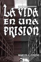 La Vida En Una Prision