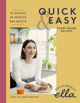 Deliciously Ella Making Plant-Based Quick and Easy: 10-Minute Recipes, 20-Minute Recipes, Big Batch Cooking