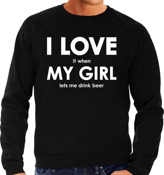I love it when my girl lets me drink beer trui - grappige bier drinken hobby sweater zwart heren - Cadeau bier liefhebber L