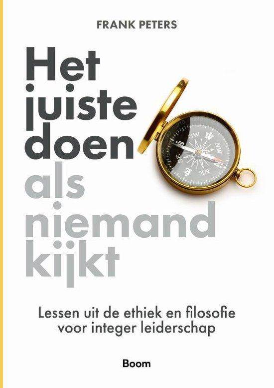 Boek cover Het juiste doen als niemand kijkt van Frank Peters (Paperback)