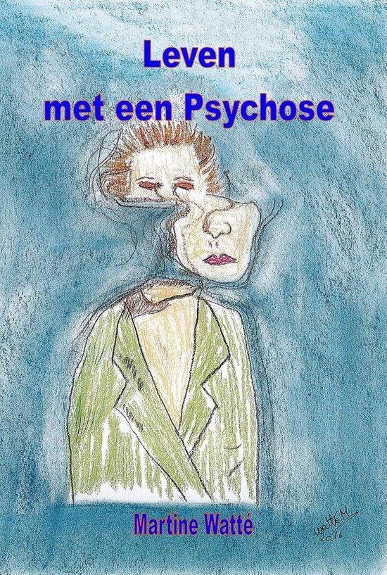 Leven met een psychose - Martine WattÉ  