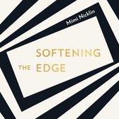 Softening the Edge