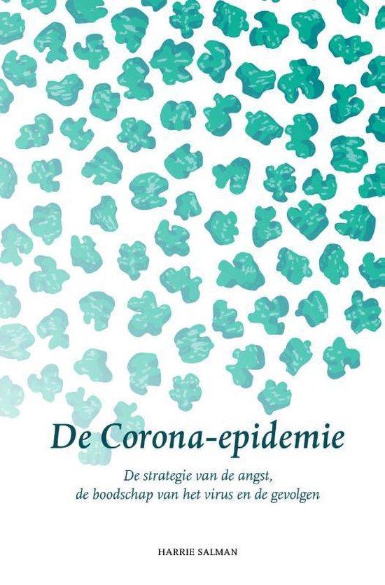 De Corona-epidemie - De strategie van de angst, de boodschap van het virus en de gevolgen